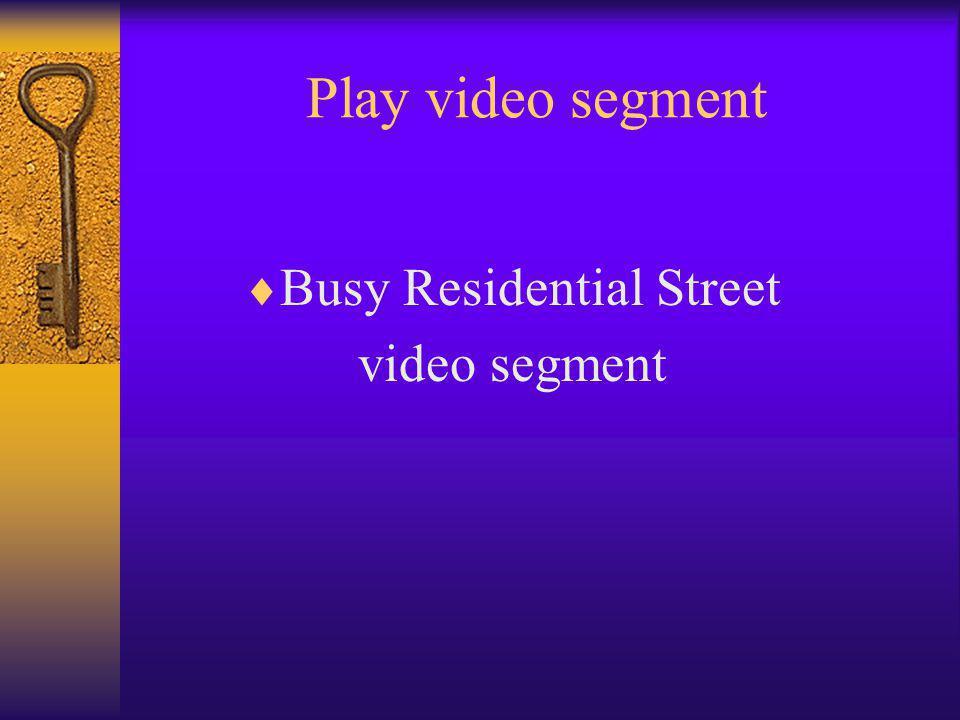 Play video segment  Busy Residential Street video segment