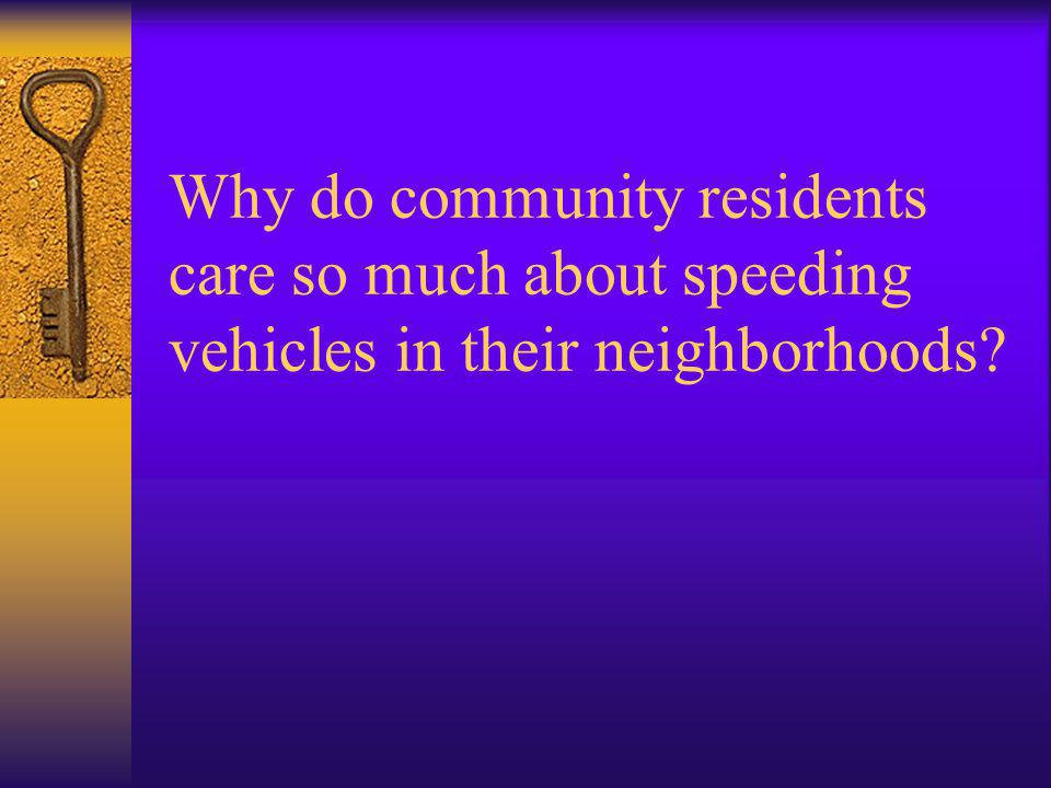 Why do community residents care so much about speeding vehicles in their neighborhoods