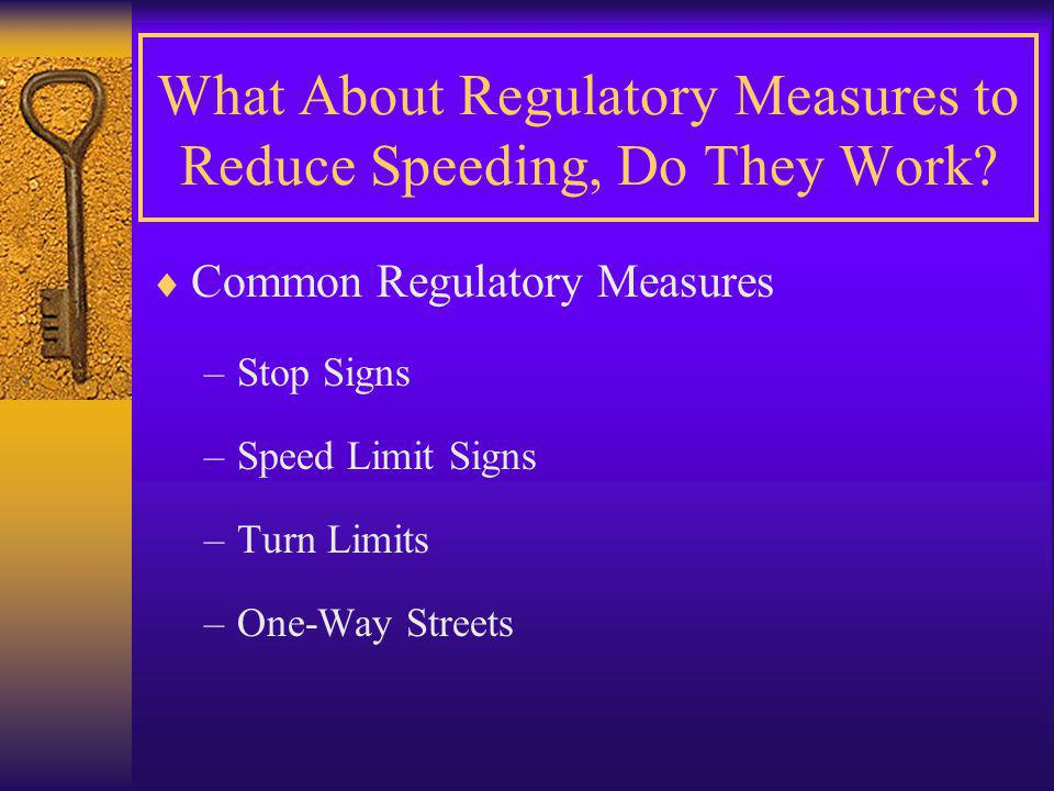 What About Regulatory Measures to Reduce Speeding, Do They Work.