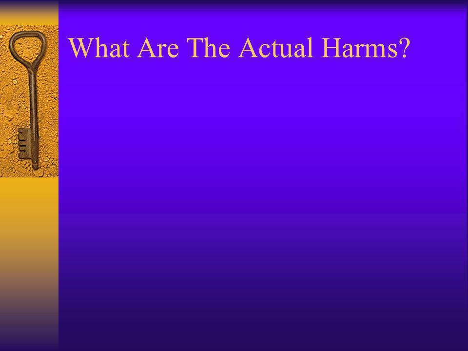 What Are The Actual Harms