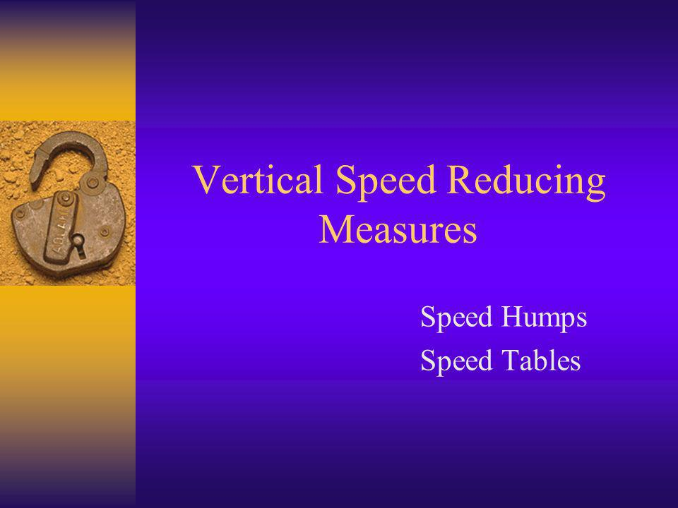 Vertical Speed Reducing Measures Speed Humps Speed Tables
