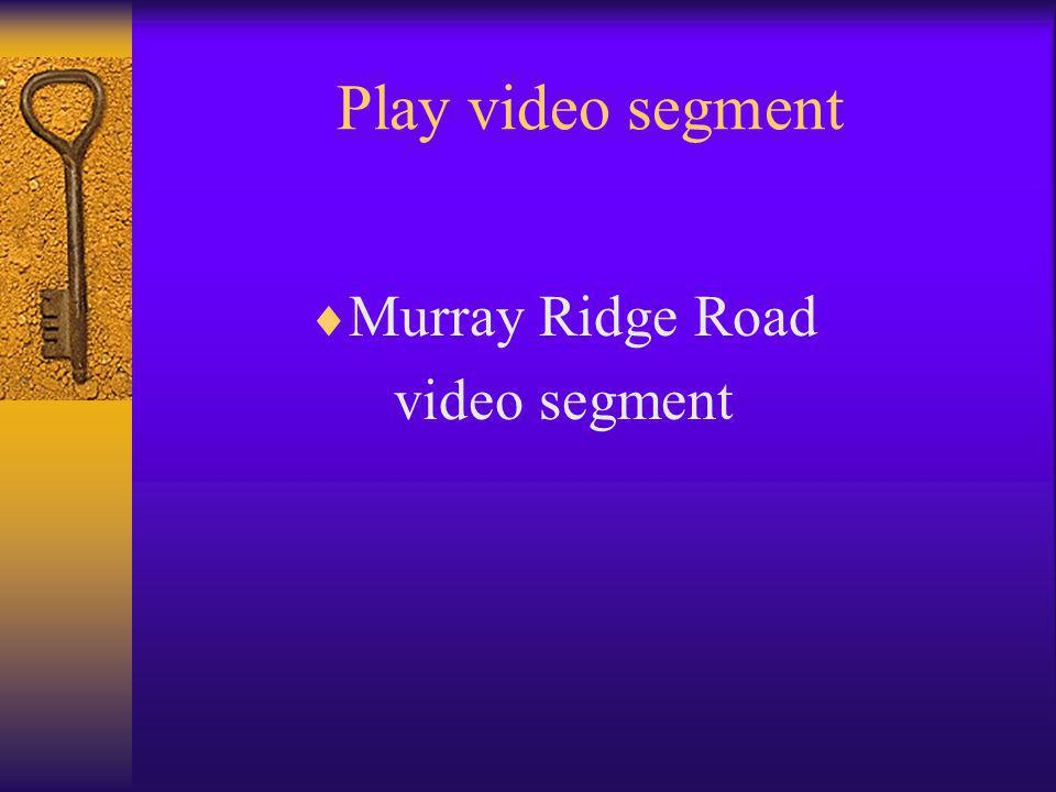 Play video segment  Murray Ridge Road video segment