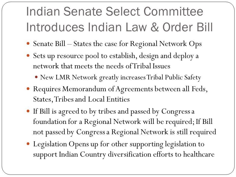 Indian Senate Select Committee Introduces Indian Law & Order Bill Senate Bill – States the case for Regional Network Ops Sets up resource pool to esta