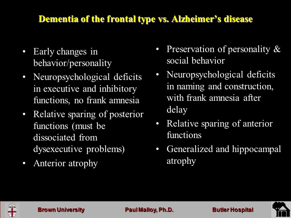 Brown UniversityPaul Malloy, Ph.D.Butler Hospital Dementia of the frontal type vs.