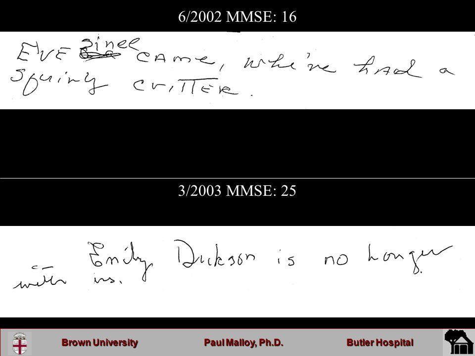 Brown UniversityPaul Malloy, Ph.D.Butler Hospital 6/2002 MMSE: 16 3/2003 MMSE: 25