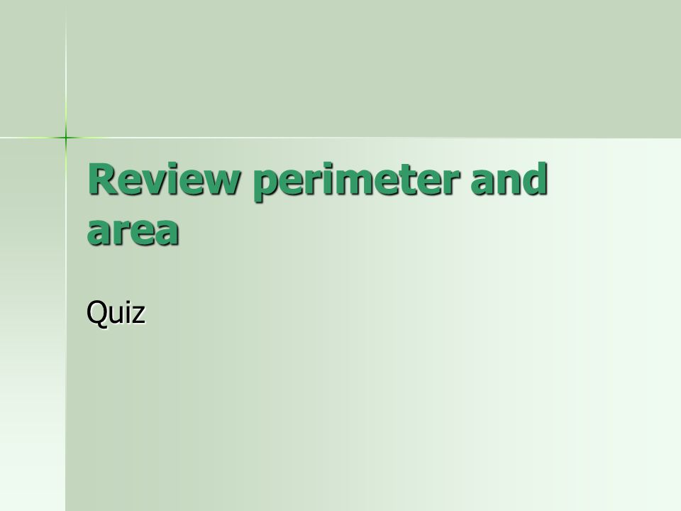 Review perimeter and area Quiz