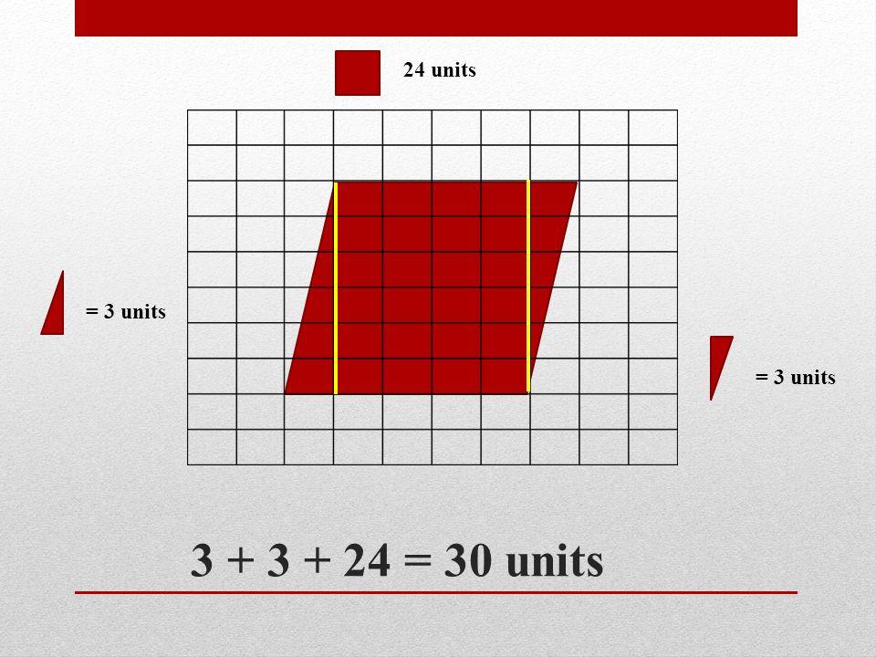 3 + 3 + 24 = 30 units = 3 units 24 units = 3 units
