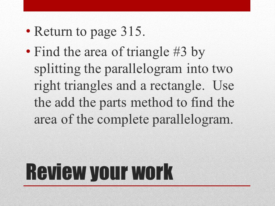 Review your work Return to page 315.
