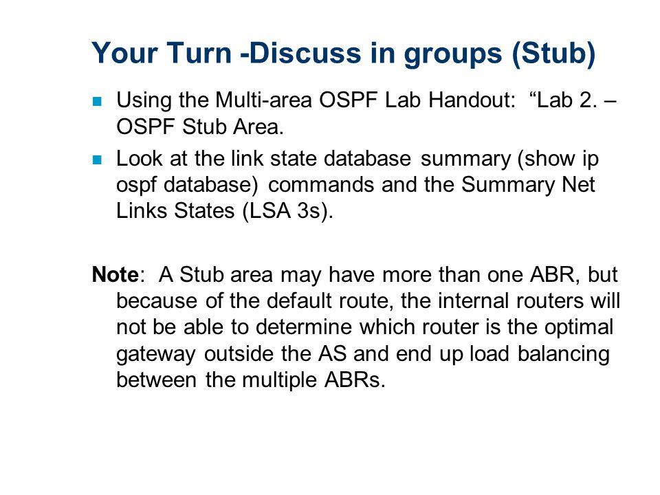 n Using the Multi-area OSPF Lab Handout: Lab 2. – OSPF Stub Area.
