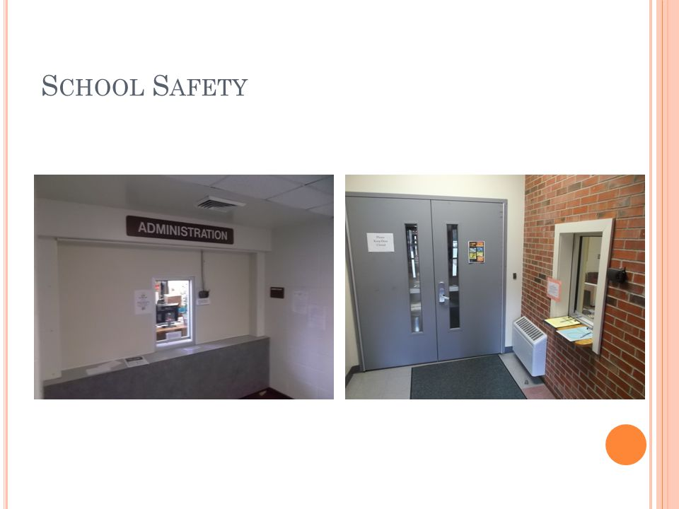S CHOOL S AFETY Annual School Safety and Emergency Operations Plan Full-time Resource Officer Police Department walkthroughs