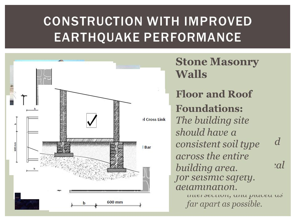 CONSTRUCTION WITH IMPROVED EARTHQUAKE PERFORMANCE Building Site: The first step is constructing a new building should involve careful selection and re