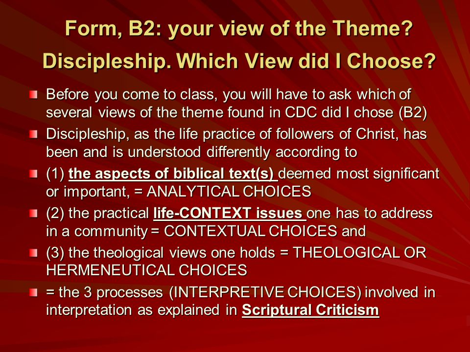 Form, B2: your view of the Theme. Discipleship. Which View did I Choose.