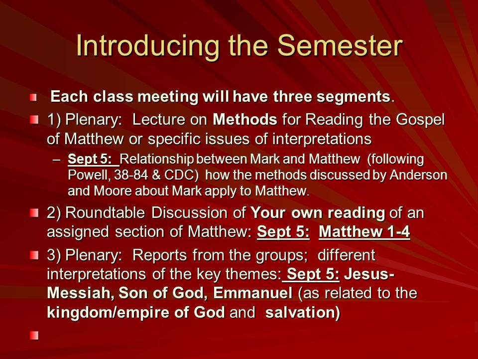 Please Sign Up ONCE as EITHER Leader OR Scribe We will progressively read the entire Gospel according to Matthew (see the syllabus) –Reading in Greek.