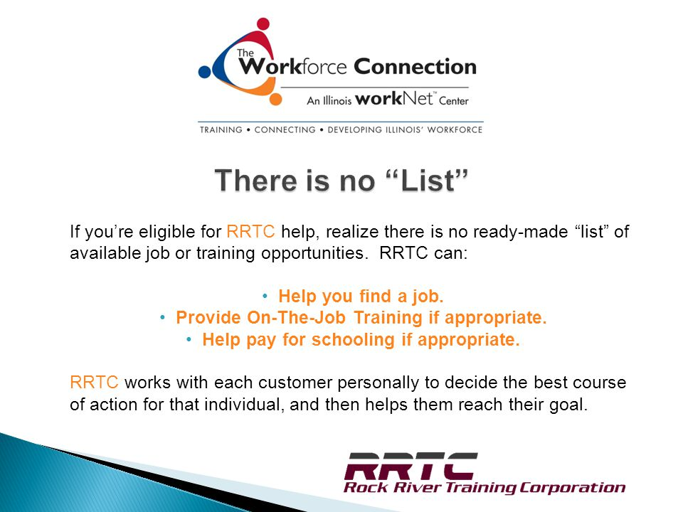 If you're eligible for RRTC help, realize there is no ready-made list of available job or training opportunities.