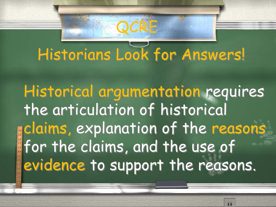 Answers Require Evidence Using evidence requires the critical assessment of historical sources.