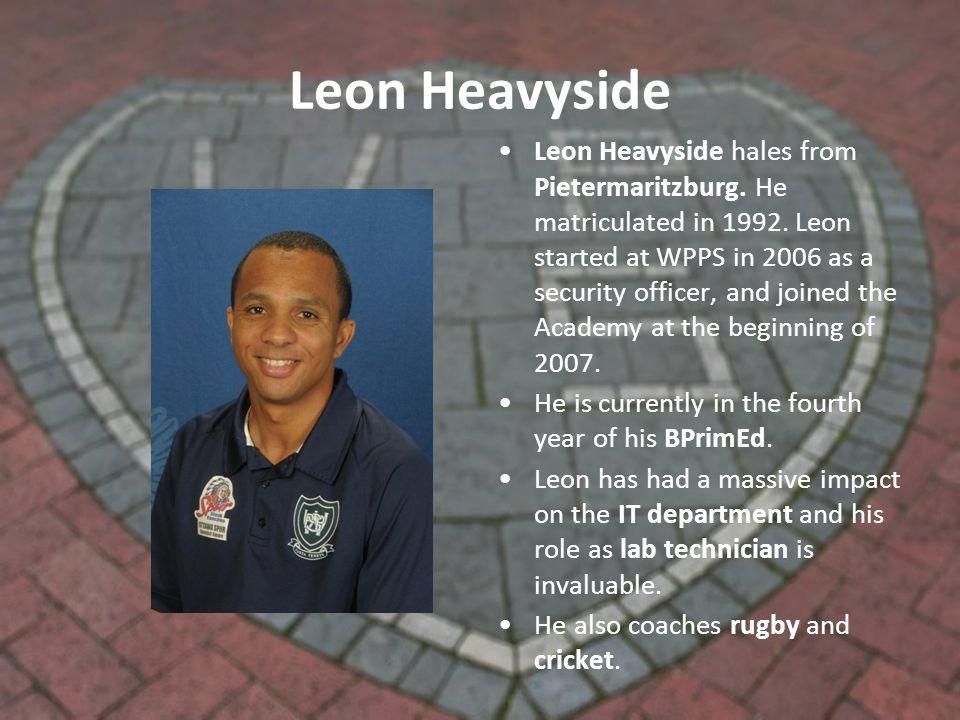 Leon Heavyside Leon Heavyside hales from Pietermaritzburg.
