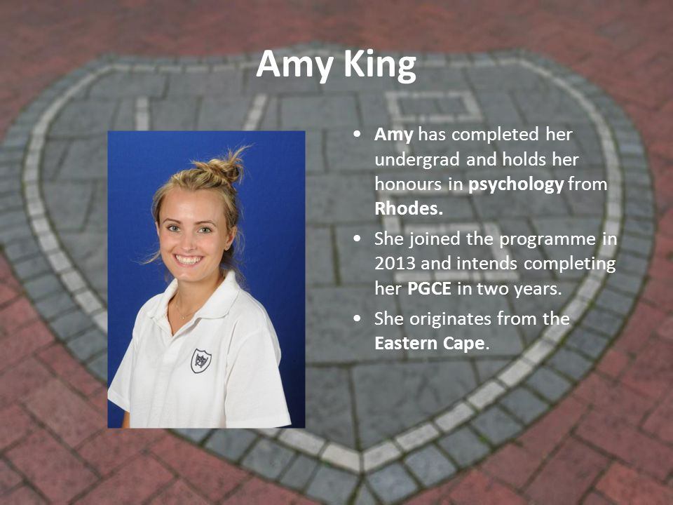 Amy King Amy has completed her undergrad and holds her honours in psychology from Rhodes.
