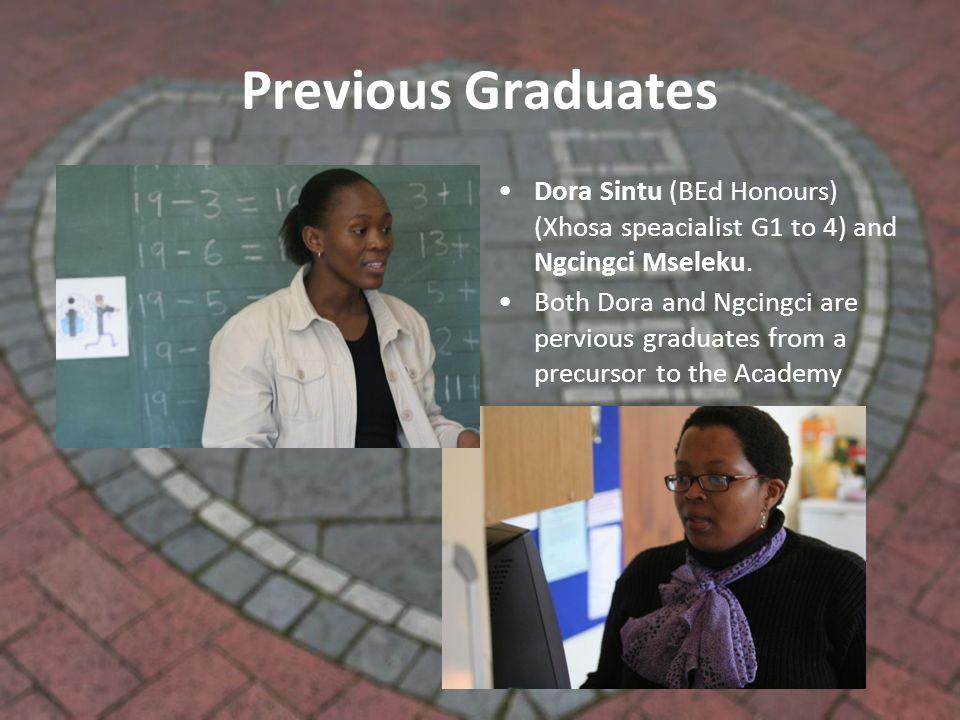 Previous Graduates Dora Sintu (BEd Honours) (Xhosa speacialist G1 to 4) and Ngcingci Mseleku.
