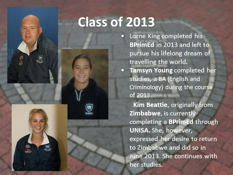Class of 2013 Lorne King completed his BPrimEd in 2013 and left to pursue his lifelong dream of travelling the world.