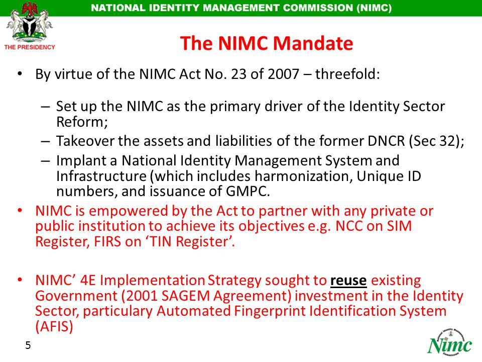 5 The NIMC Mandate By virtue of the NIMC Act No.