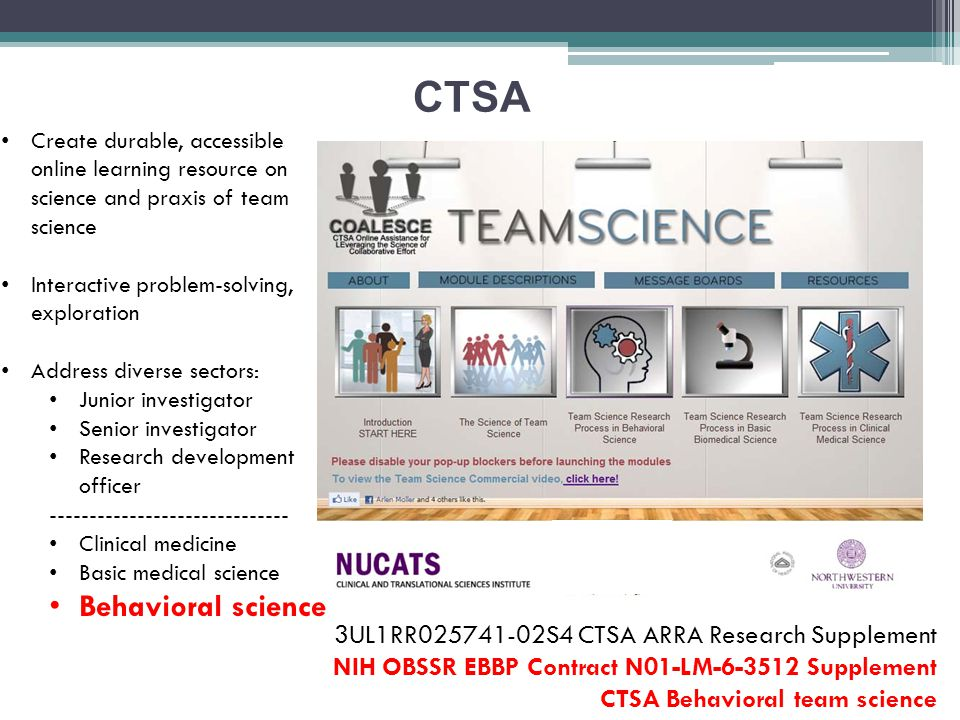 CTSA Create durable, accessible online learning resource on science and praxis of team science Interactive problem-solving, exploration Address divers