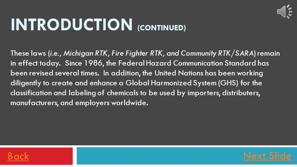 Next Slide Michigan s Community Right-to-Know LawMichigan s Community Right-to-Know Law - makes it possible for any community member to request a listing of all SDSs for all hazardous chemicals present at a workplace.