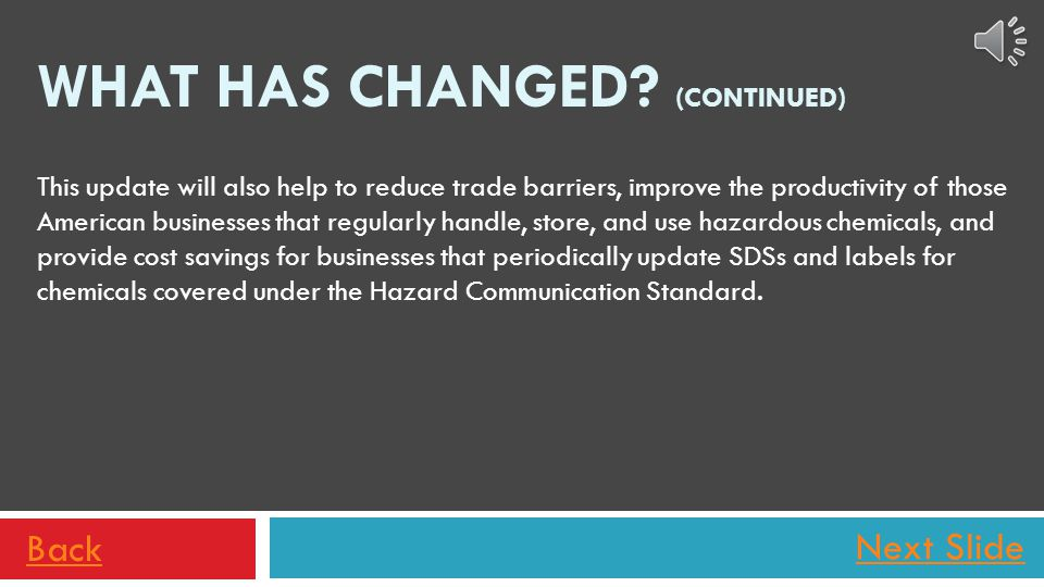 Next Slide In 2012, the Federal government/OSHA revised the Hazard Communication Standard to align it with GHS.