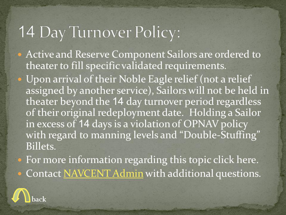 Active and Reserve Component Sailors are ordered to theater to fill specific validated requirements.