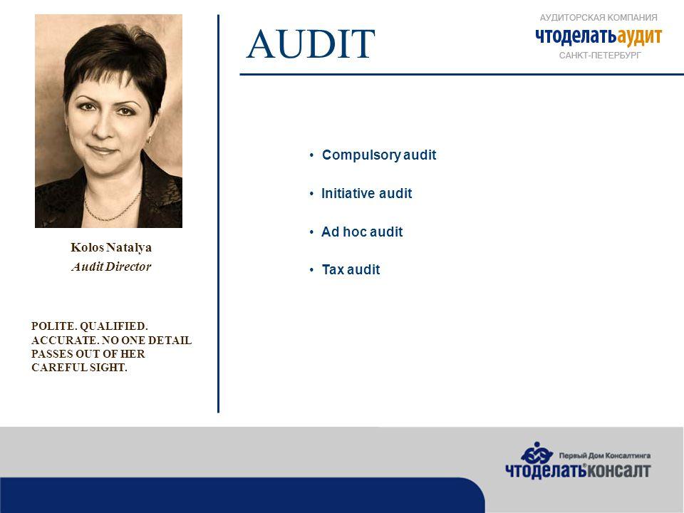 AUDIT Kolos Natalya Audit Director POLITE. QUALIFIED.