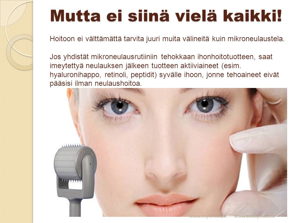 Mikroneulaus + tehokas ihonhoitotuote  1.kollageeni lisääntyy 2.