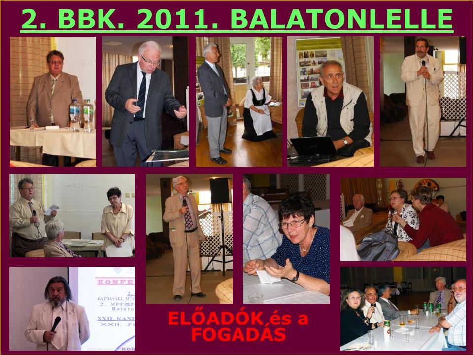 2. BBK. 2011. BALATONLELLE Az ELŐADÁSOK