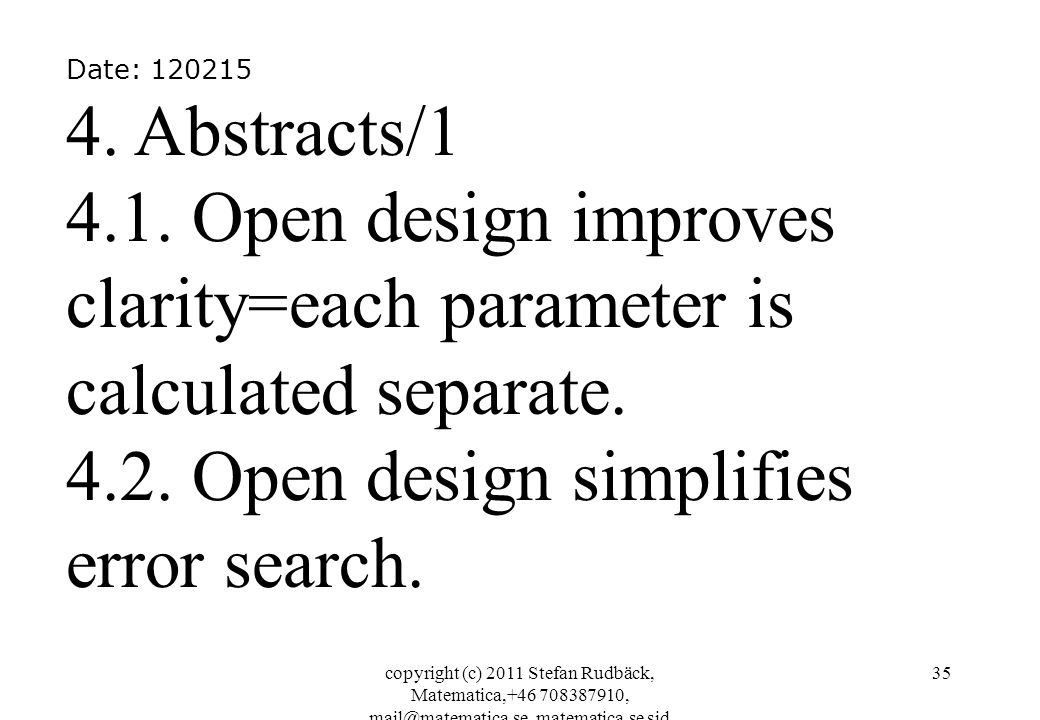 copyright (c) 2011 Stefan Rudbäck, Matematica,+46 708387910, mail@matematica.se, matematica.se sid 35 Date: 120215 4. Abstracts/1 4.1. Open design imp