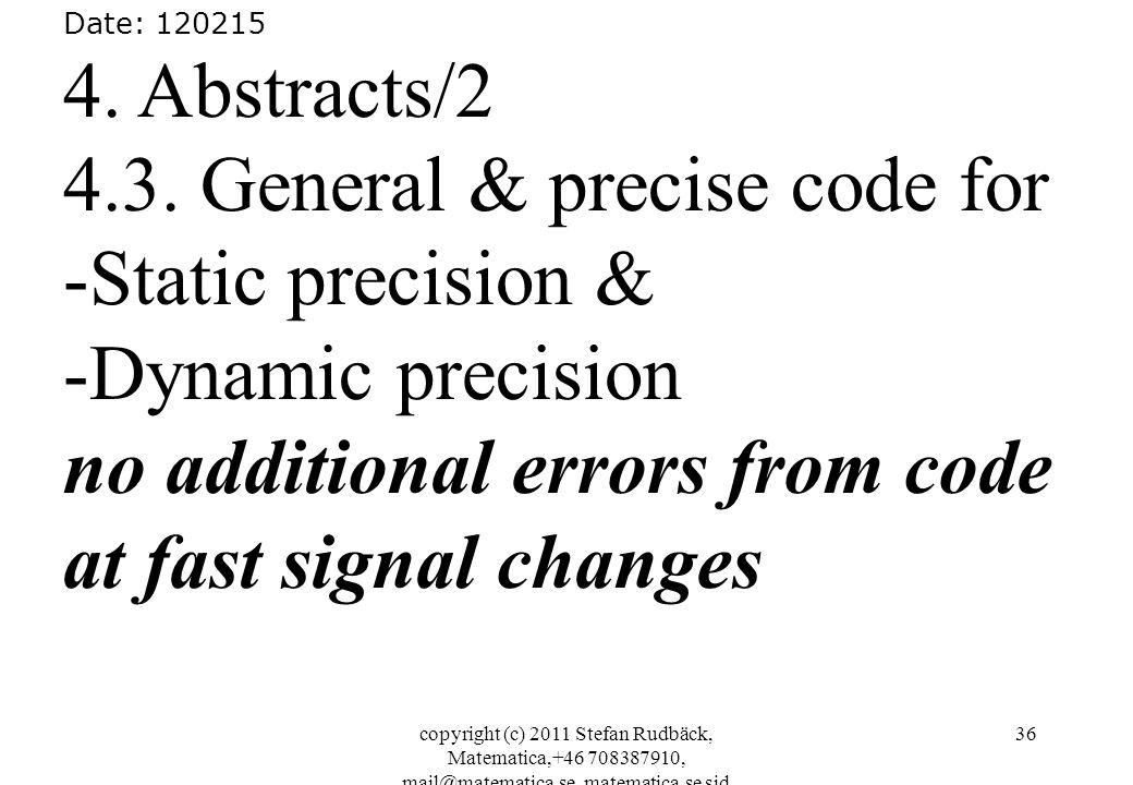 copyright (c) 2011 Stefan Rudbäck, Matematica,+46 708387910, mail@matematica.se, matematica.se sid 36 Date: 120215 4. Abstracts/2 4.3. General & preci
