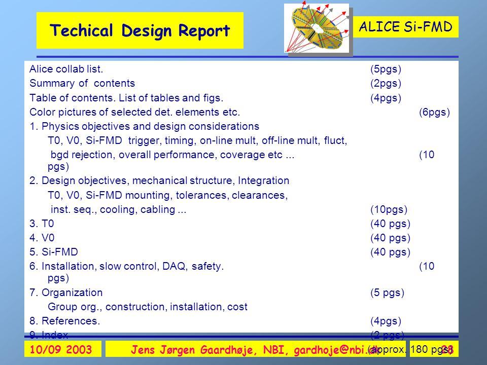 ALICE Si-FMD 10/09 2003Jens Jørgen Gaardhøje, NBI, gardhoje@nbi.dk28 Techical Design Report Alice collab list.