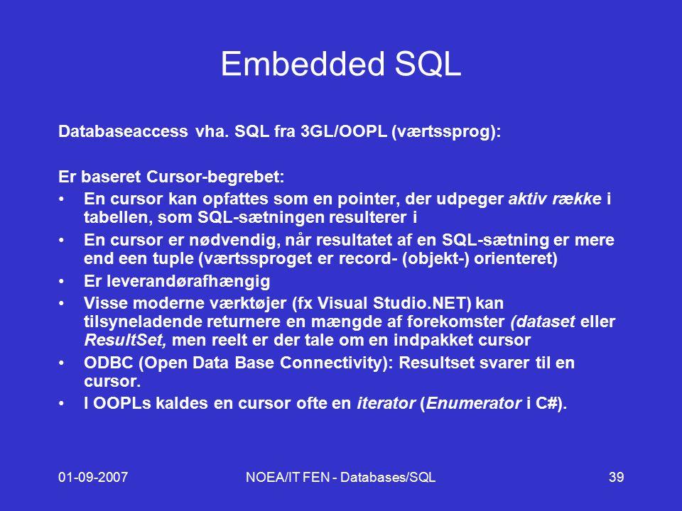 01-09-2007NOEA/IT FEN - Databases/SQL39 Embedded SQL Databaseaccess vha.