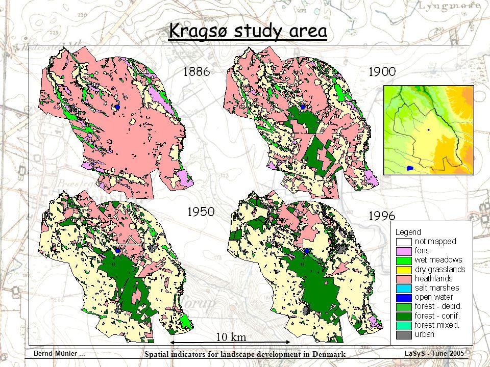 Spatial indicators for landscape development in Denmark Bernd Münier...LaSyS - Tune 2005 Kragsø study area 10 km