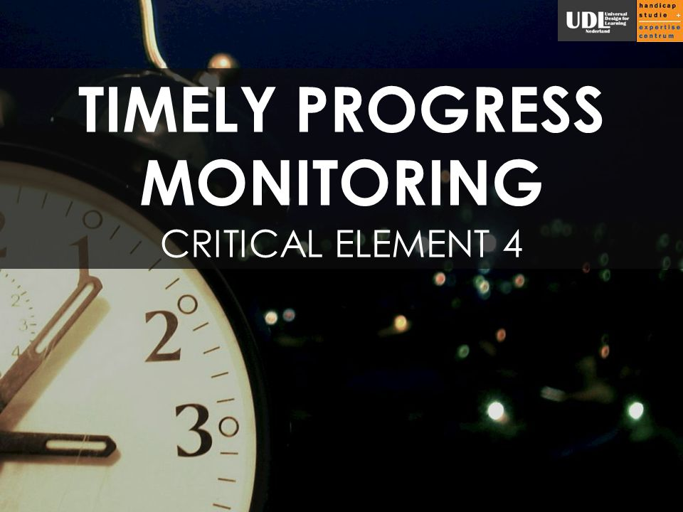 TIMELY PROGRESS MONITORING CRITICAL ELEMENT 4