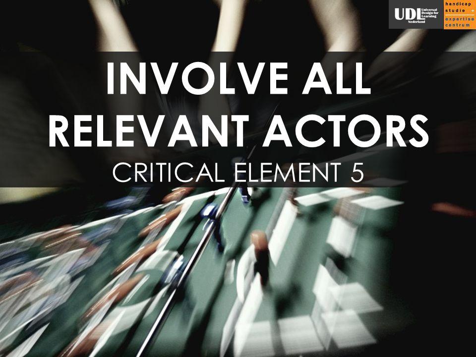 INVOLVE ALL RELEVANT ACTORS CRITICAL ELEMENT 5