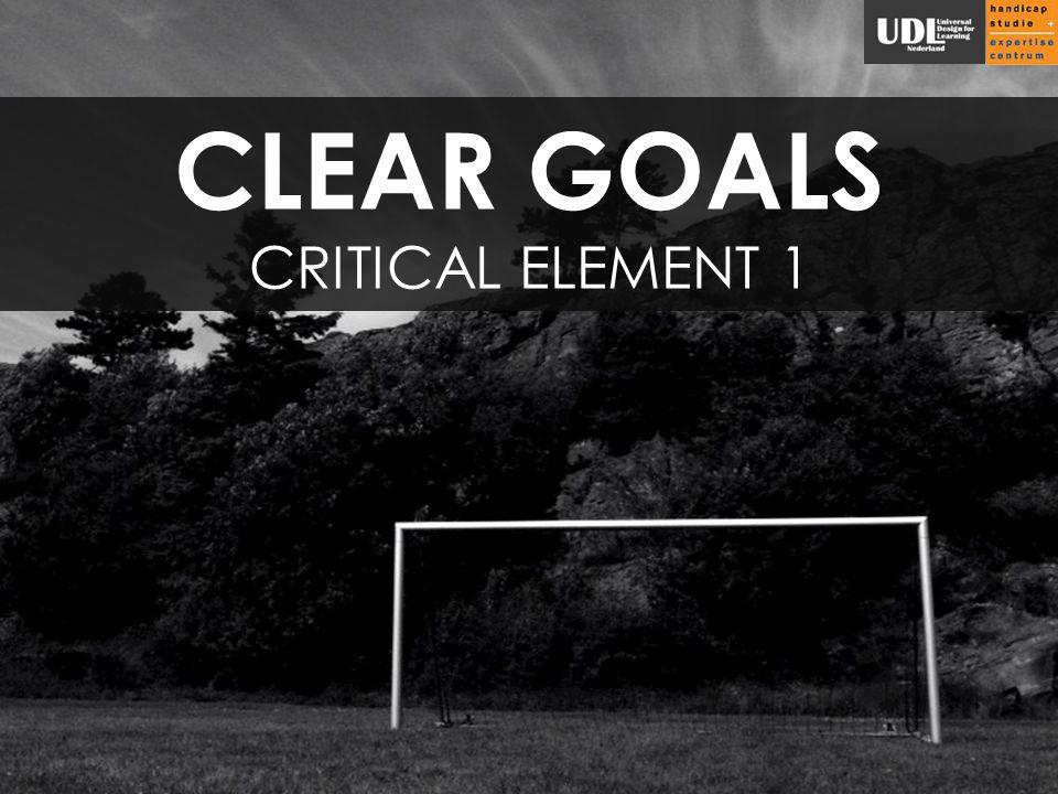 CLEAR GOALS CRITICAL ELEMENT 1