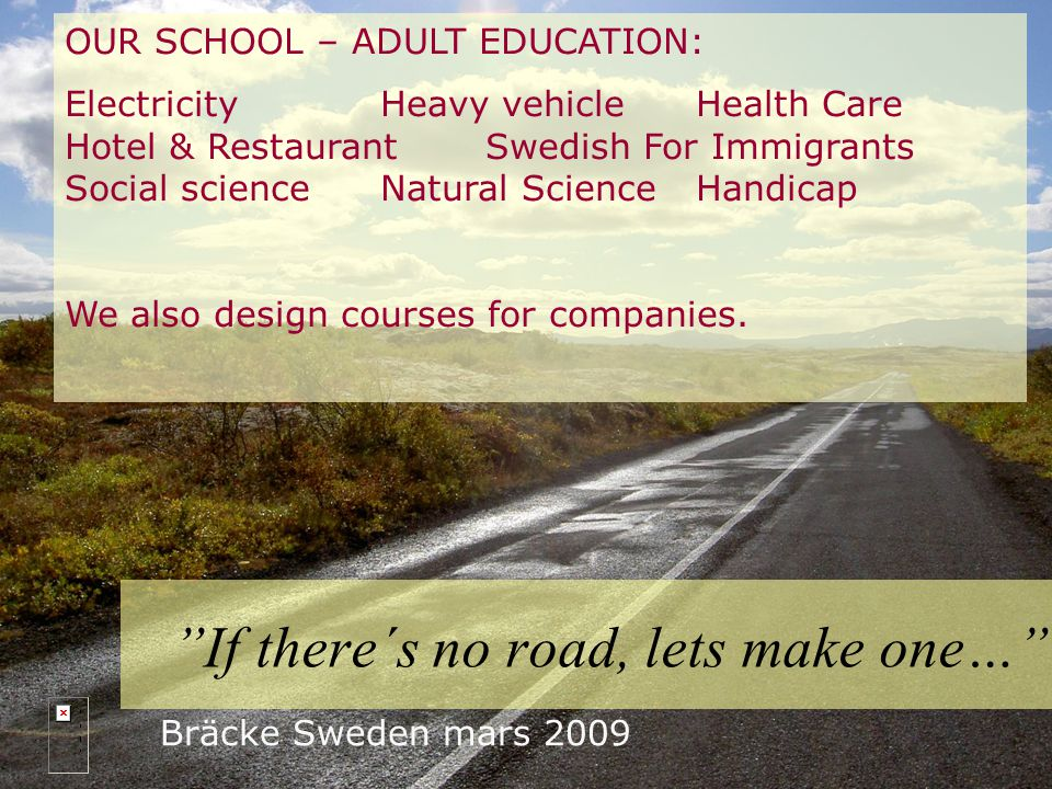 from 2005 Bräcke Krokom Ragunda Östersund Bräcke Sweden mars 2009 Third… lets go… 4 000 students 500 staff
