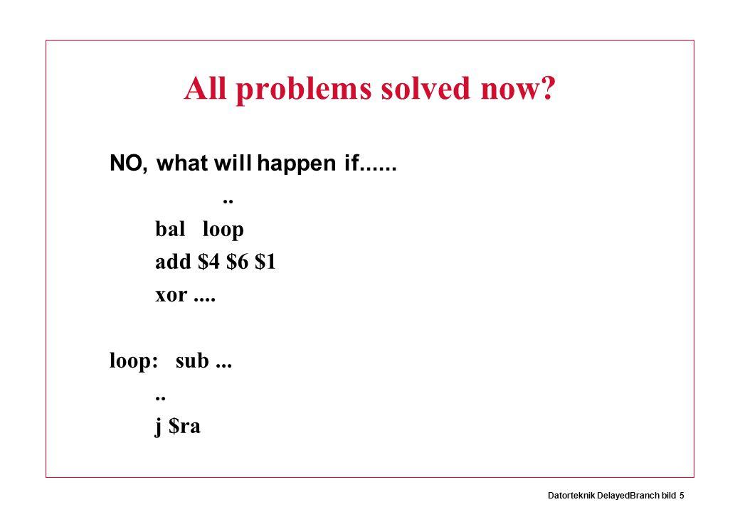 Datorteknik DelayedBranch bild 5 All problems solved now.