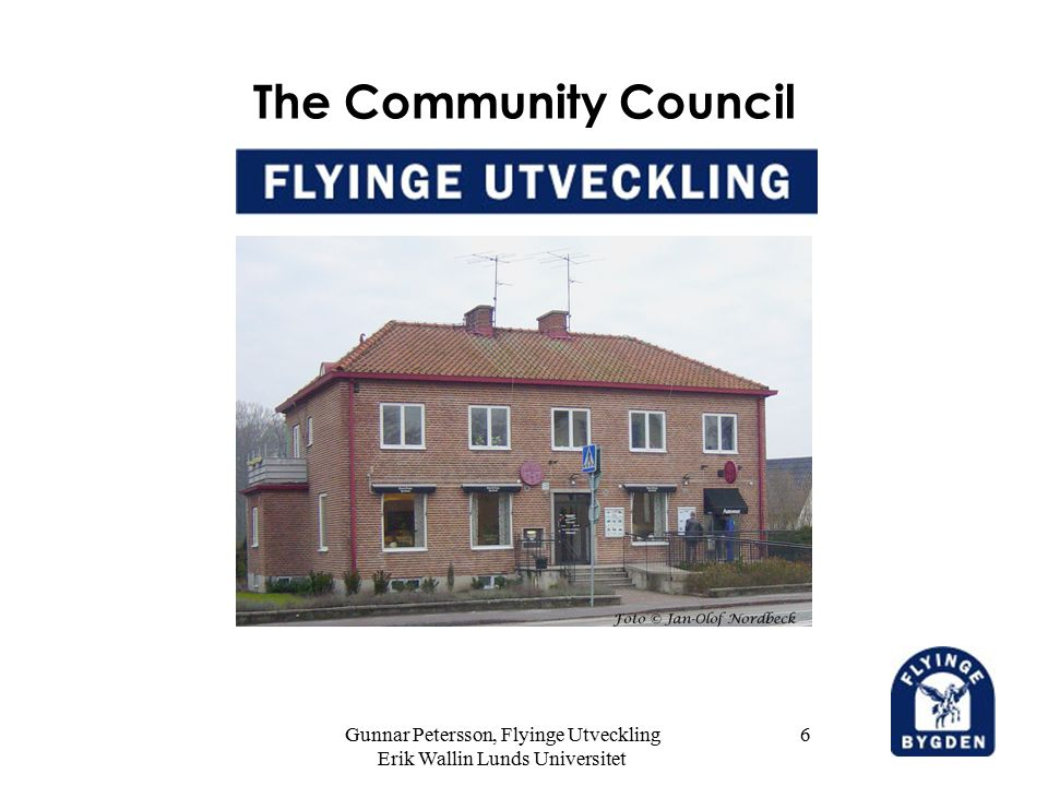 Gunnar Petersson, Flyinge Utveckling Erik Wallin Lunds Universitet 6 The Community Council