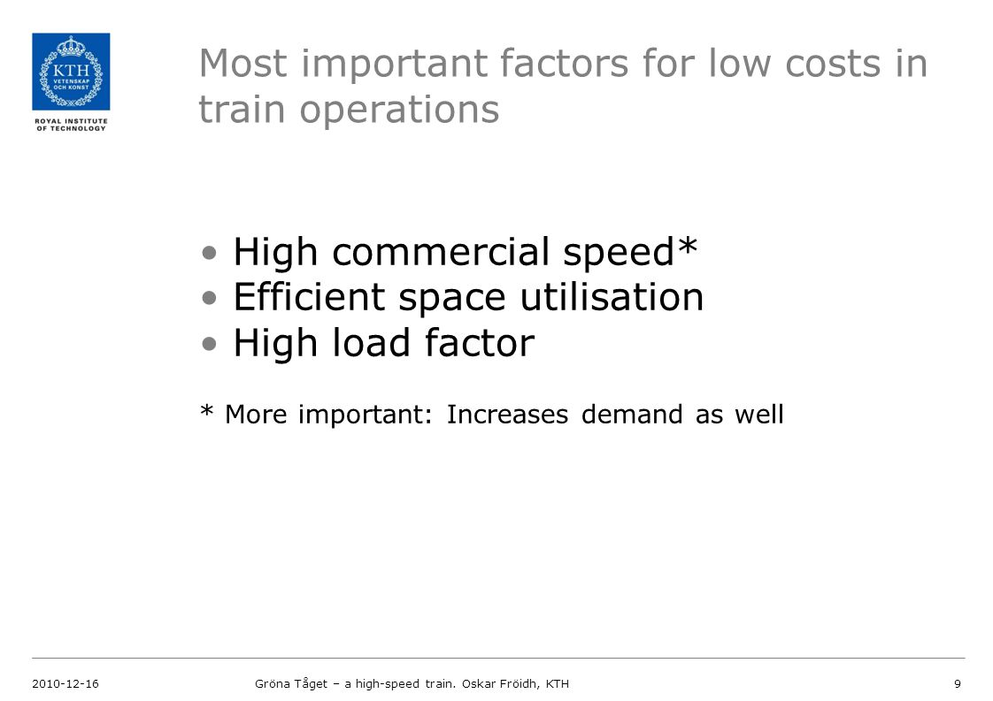 Most important factors for low costs in train operations 2010-12-16Gröna Tåget – a high-speed train.