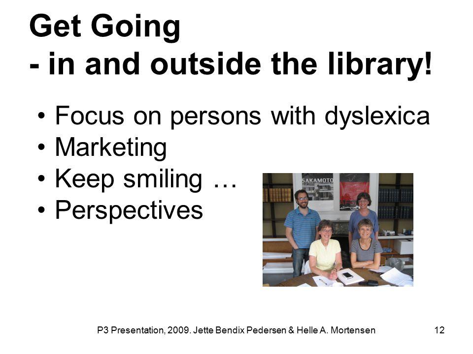 P3 Presentation, 2009. Jette Bendix Pedersen & Helle A.