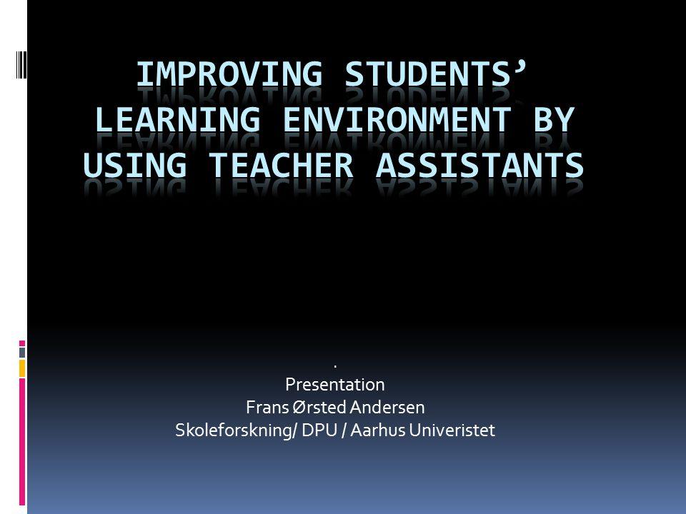 . Presentation Frans Ørsted Andersen Skoleforskning/ DPU / Aarhus Univeristet