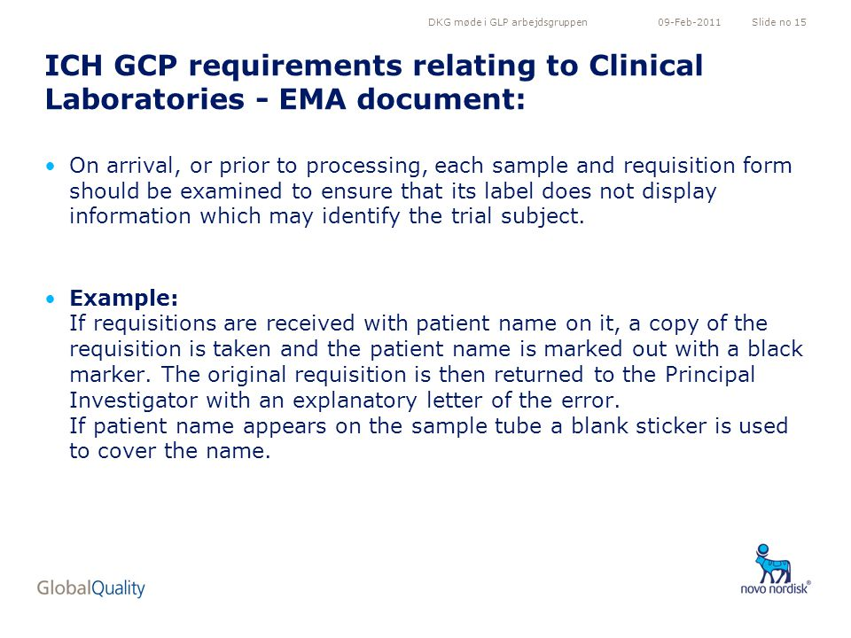 DKG møde i GLP arbejdsgruppenSlide no 1509-Feb-2011 ICH GCP requirements relating to Clinical Laboratories - EMA document: On arrival, or prior to pro