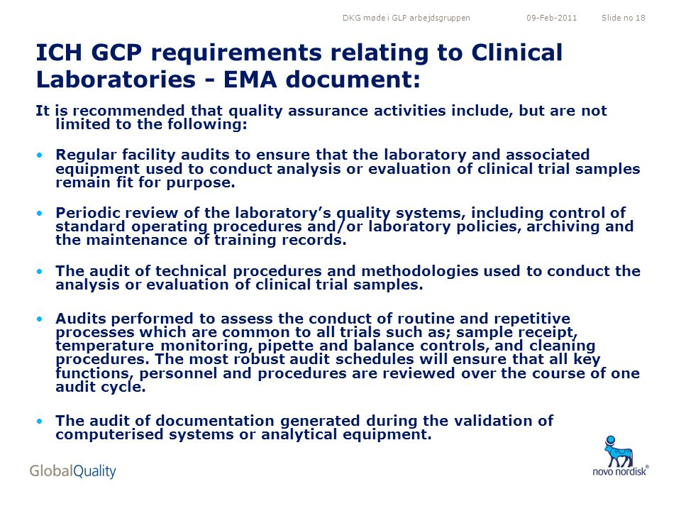 DKG møde i GLP arbejdsgruppenSlide no 1809-Feb-2011 ICH GCP requirements relating to Clinical Laboratories - EMA document: It is recommended that qual