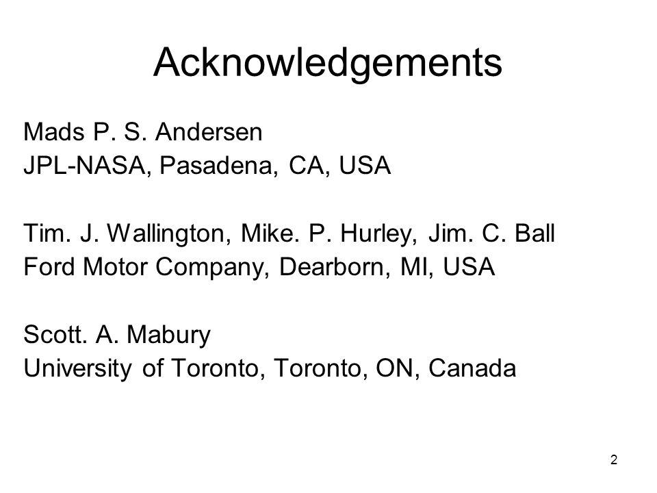 2 Acknowledgements Mads P. S. Andersen JPL-NASA, Pasadena, CA, USA Tim.