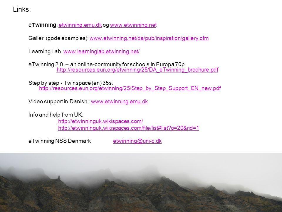 eTwinning: etwinning.emu.dk og www.etwinning.netetwinning.emu.dkwww.etwinning.net Galleri (gode examples): www.etwinning.net/da/pub/inspiration/gallery.cfmwww.etwinning.net/da/pub/inspiration/gallery.cfm Learning Lab, www.learninglab.etwinning.net/www.learninglab.etwinning.net/ eTwinning 2.0 – an online-community for schools in Europa 70p.