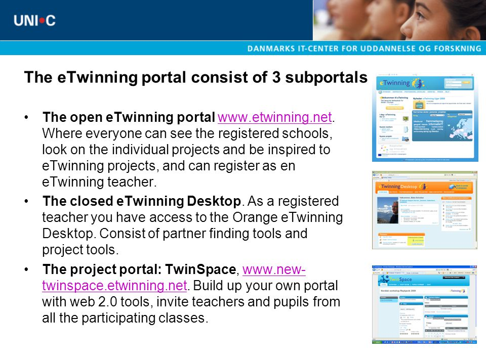 The eTwinning portal consist of 3 subportals The open eTwinning portal www.etwinning.net.